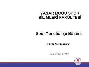YAAR DOU SPOR BLMLER FAKLTES Spor Yneticilii Blm