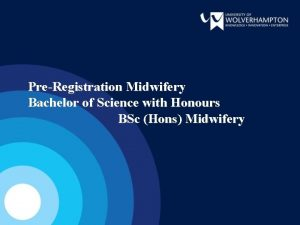 PreRegistration Midwifery Bachelor of Science with Honours BSc