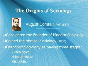 The Origins of Sociology August Comte 1798 1857