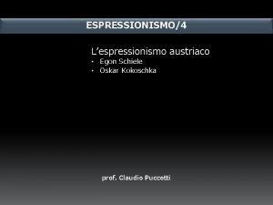 ESPRESSIONISMO4 Lespressionismo austriaco Egon Schiele Oskar Kokoschka prof