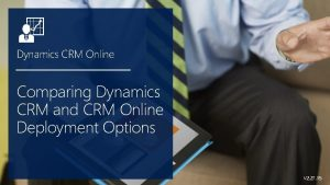 Dynamics CRM Online Comparing Dynamics CRM and CRM