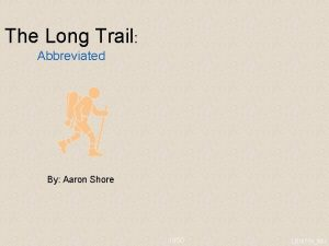 The Long Trail Abbreviated By Aaron Shore 1950
