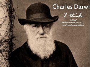 Charles Darwin Darwi Kdo je Charles Darwin biolog