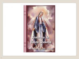 Assuno de Nossa Senhora Minha alma engrandece o