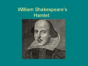 William Shakespeares Hamlet Hamlet Written 1599 1601 Set