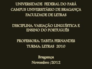 UNIVERSIDADE FEDERAL DO PAR CAMPUS UNIVERSITRIO DE BRAGANA