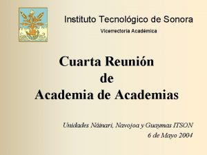 Instituto Tecnolgico de Sonora Vicerrectora Acadmica Cuarta Reunin