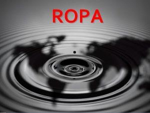 ROPA Charakteristika Ropa tie nazvan ierne zlato je