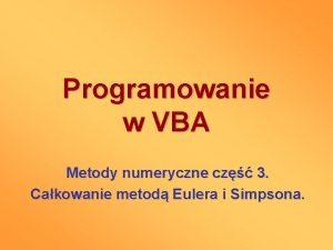 Programowanie w VBA Metody numeryczne cz 3 Cakowanie