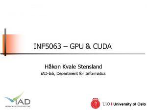 INF 5063 GPU CUDA Hkon Kvale Stensland i