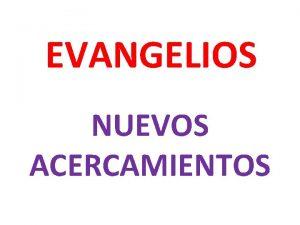 EVANGELIOS NUEVOS ACERCAMIENTOS PRIMERA MATERIA Origen y Comienzo
