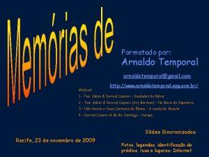 Formatado por Arnaldo Temporal arnaldotemporalgmail com Msicas http