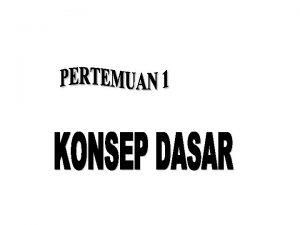 KONSEP DASAR Database adalah suatu susunankumpulan data operasional