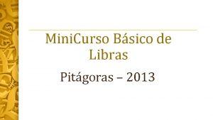 Mini Curso Bsico de Libras Pitgoras 2013 Relato