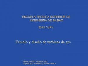 ESCUELA TECNICA SUPERIOR DE INGENIERIA DE BILBAO EHU