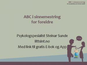 ABC i sinnemestring PSYKOLOGSPESIALIST STEINAR SUNDE ABC i