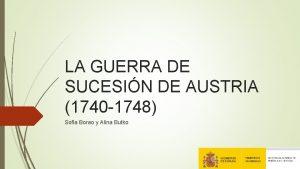 LA GUERRA DE SUCESIN DE AUSTRIA 1740 1748