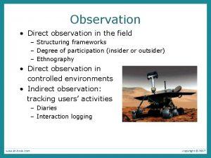 Observation Direct observation in the field Structuring frameworks