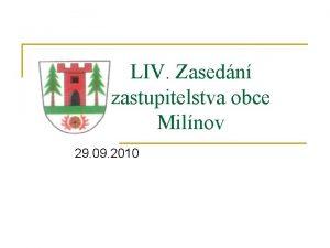 LIV Zasedn zastupitelstva obce Milnov 29 09 2010