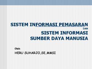 SISTEM INFORMASI PEMASARAN DAN SISTEM INFORMASI SUMBER DAYA