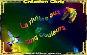 Musical Dfilement automatique La Cao Cristales est aussi