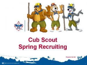 Cub Scout Spring Recruiting 1 Cub Scout Recruiting