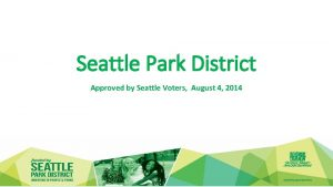 Seattle Park District Approved by Seattle Voters August