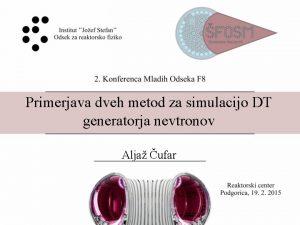 Primerjava dveh metod za simulacijo DT generatorja nevtronov
