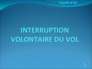 LEON N 23 INTERRUPTION VOLONTAIRE DU VOL 1