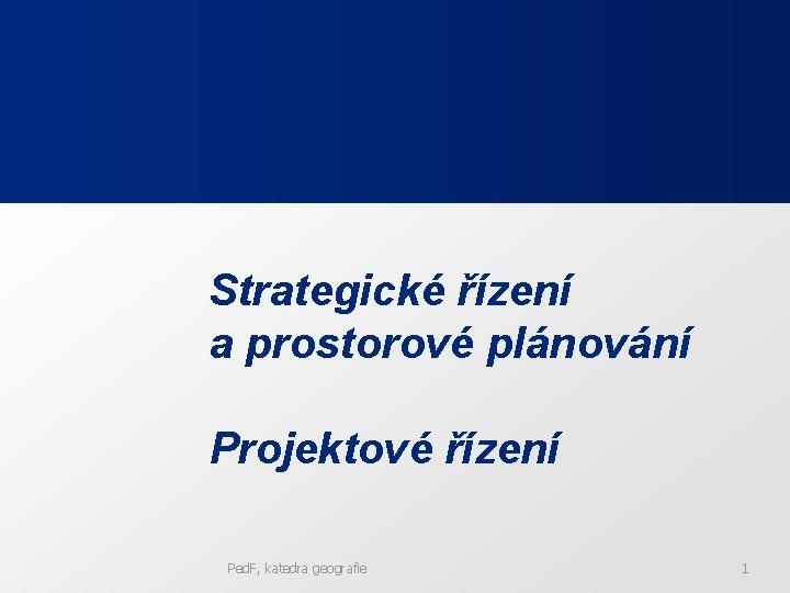 Strategick zen a prostorov plnovn Projektov zen Ped