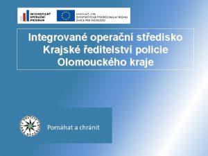 Integrovan operan stedisko Krajsk editelstv policie Olomouckho kraje