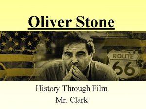 Oliver Stone History Through Film Mr Clark Stone