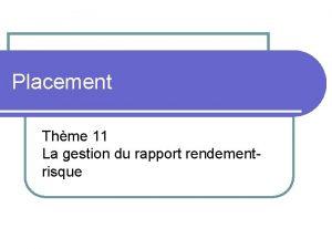 Placement Thme 11 La gestion du rapport rendementrisque