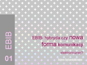 EBIB 01 EBIB hybryda czy nowa forma komunikacji