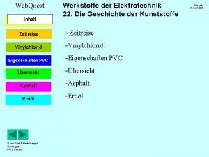 Web Quest Inhalt Zeitreise Vinylchlorid Eigenschaften PVC bersicht