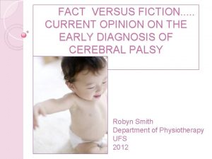 FACT VERSUS FICTION CURRENT OPINION ON THE EARLY