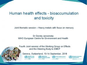 Human health effects bioaccumulation and toxicity Joint thematic