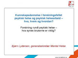 Kunnskapsdannelse i forskningsfeltet psykisk helse og psykisk helsearbeid