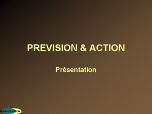 rvision Action PREVISION ACTION Prsentation PREVISION ACTION Formations