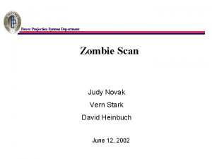 Power Projection Systems Department Zombie Scan Judy Novak