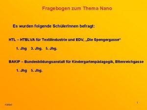 Fragebogen zum Thema Nano Es wurden folgende Schler