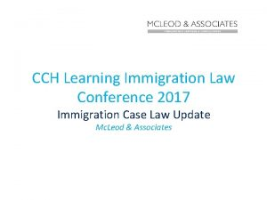 CCH Learning Immigration Law Conference 2017 Immigration Case