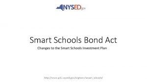 Smart Schools Bond Act Changes to the Smart
