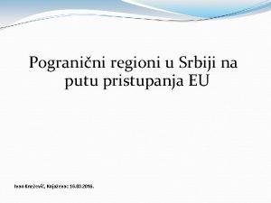 Pogranini regioni u Srbiji na putu pristupanja EU