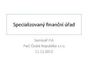 Specializovan finann ad Semin IFA Pw C esk