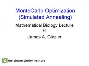 Monte Carlo Optimization Simulated Annealing Mathematical Biology Lecture