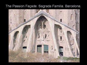 The Passion Faade Sagrada Familia Barcelona Gaudis original