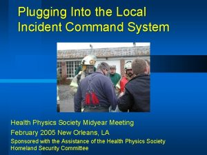 Plugging Into the Local Incident Command System Health