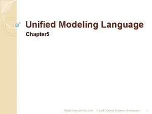Unified Modeling Language Chapter 5 Sahaj Computer Solutions