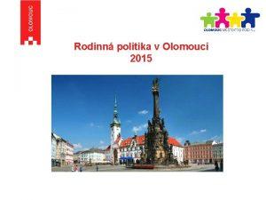 Rodinn politika v Olomouci 2015 Rodinn politika statutrnho